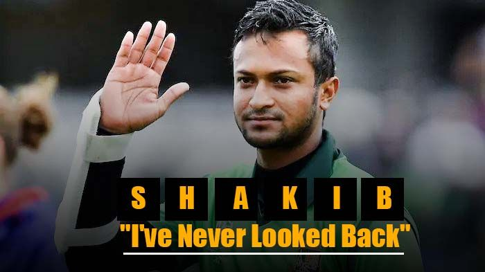 Shakib - I Have Never Looked Back World Cup