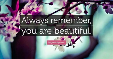 150+ Impressive You are beautiful quotes with Image Largest Stage.
