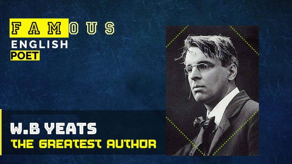 Famous English Poets । Novelists । Top 10 English Writers  W.B Yeats The Greatest Author
